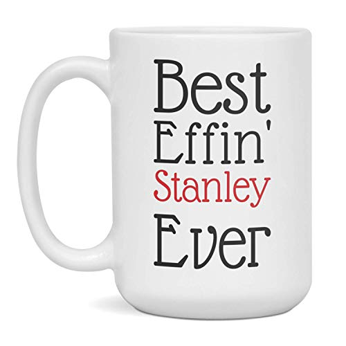 Stanley Best Effin' Name Ever Personalized Coffee Mug, 15-Ounce White