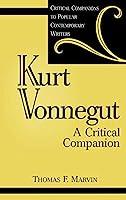 Kurt Vonnegut: A Critical Companion (Critical Companions to Popular Contemporary Writers)