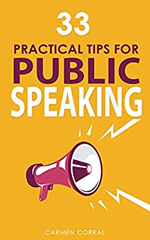 33 Practical Tips for PUBLIC SPEAKING (Productivity, Communication and Leadership Skills Book 1) by [Carmen Corral, Amber Aguilar]