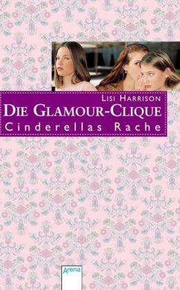 Die Glamour Clique. Cinderellas Rache