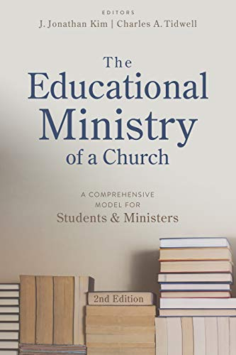 The Educational Ministry of a Church, Second Edition: A Comprehensive Model for Students and Ministers