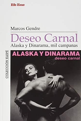 Deseo carnal. Alaska y Dinarama, mil campanas: 6 (Colección Elepé)