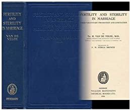 fertility and Sterility in Marriage - Their Voluntary Promotion and Limitation