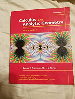 Unknown Binding Calculus and Analytic Geometry Volume 2 Second Edition (Santa Clara University) Book