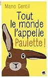 Tout le monde l'appelle Paulette ! par Gentil