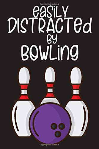 Easily distracted by Bowling: Small Blank Lined Notebook - Wide Ruled Journal To Write In - Bowling Lover Gifts For Men, Women, Boys, Girls(Funny Quote)