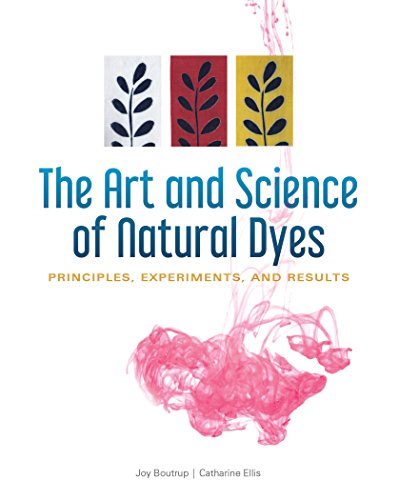 Compare Textbook Prices for The Art and Science of Natural Dyes: Principles, Experiments, and Results 1 Edition ISBN 9780764356339 by Boutrup, Joy,Ellis, Catharine
