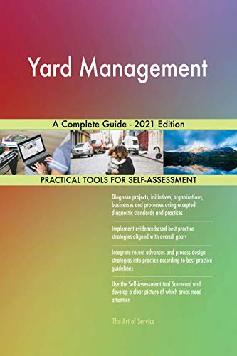 Yard Management A Complete Guide - 2021 Edition (English Edition)