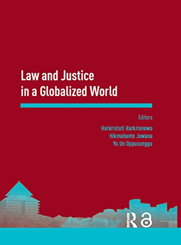 Law and Justice in a Globalized World: Proceedings of the Asia-Pacific Research in Social Sciences and Humanities, Depok, Indonesia, November 7-9, 2016: Topics in Law and Justice (English Edition)