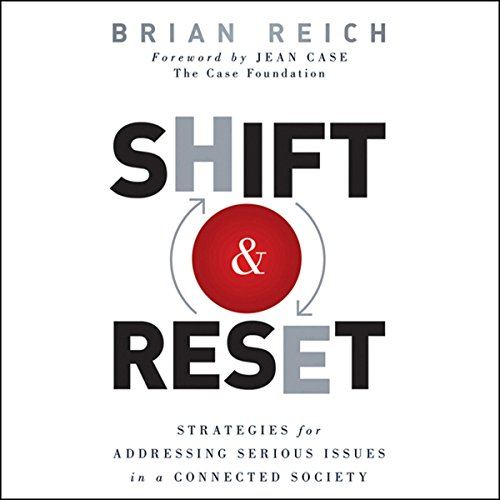 Shift and Reset: Strategies for Addressing Serious Issues in a Connected Society audiobook cover art