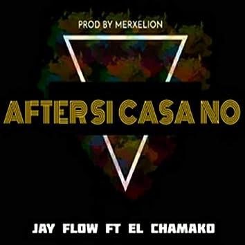 After Si Casa No (feat. el Chamako)
