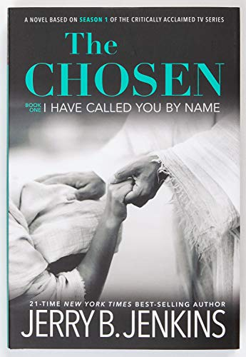 The Chosen I Have Called You by Name: A Novel Based on Season 1 of the Critically Acclaimed TV Series