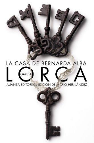 La casa de Bernarda Alba: Drama de mujeres en los pueblos de España (El libro de bolsillo - Bibliotecas de autor - Biblioteca García Lorca)