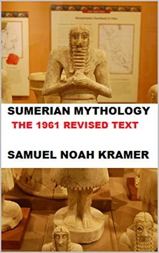 Sumerian Mythology: The 1961 Revised Text