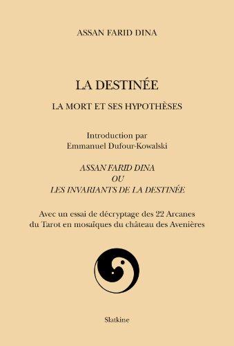 La destinée, la mort et ses hypothèses. Assan Farid Dina ou les invariants de la Destinée (NBI2 4)