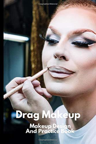 Drag Makeup: Makeup Design And Practice Book - Allows Makeup Artists to design and practice their deigns on paper first.