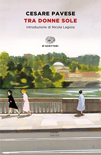 Tra donne sole (Einaudi tascabili. Scrittori)