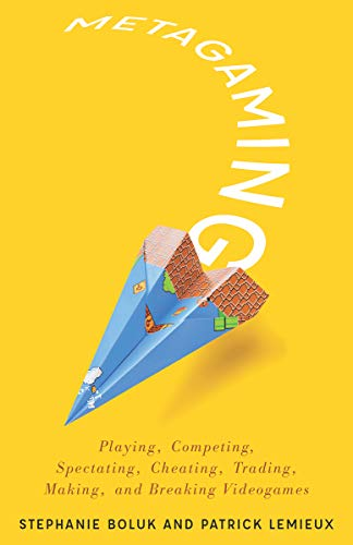 Compare Textbook Prices for Metagaming: Playing, Competing, Spectating, Cheating, Trading, Making, and Breaking Videogames Electronic Mediations 1 Edition ISBN 9780816687169 by Boluk,Lemieux