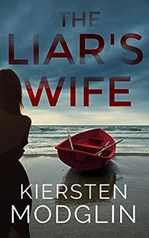 The Liar's Wife by [Kiersten  Modglin]
