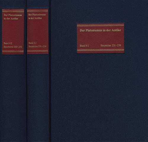 Die Ethik im antiken Platonismus der Kaiserzeit: Bausteine 231-252. Text, Übersetzung, Kommentar (Der Platonismus in der Antike 8)