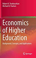 Economics of Higher Education: Background, Concepts, and Applications