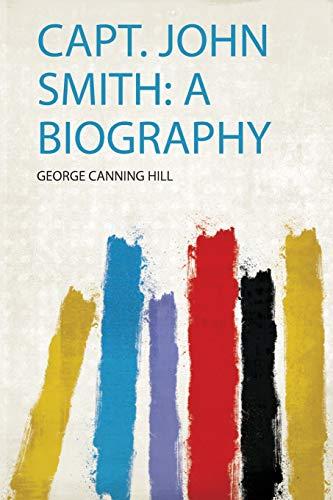 Capt. John Smith: a Biography