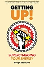 Getting UP!: Supercharging Your Energy