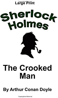 The Crooked Man: Sherlock Holmes in Large Print