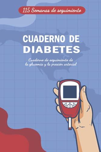 Cuaderno de diabetes: Cuaderno de seguimiento de la glucemia y la presión arterial durante más de 2 años | Diario Azúcar en Sangre | Cuaderno Control ... Cena, Hora de Dormir - Espacio para Notas