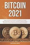 BITCOIN 2021: Impara facilmente ad Investire e Guadagnare...