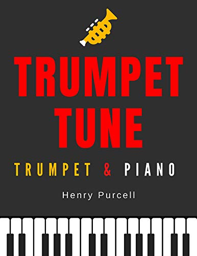 Trumpet Tune - Purcell – F/G Major   Trumpet / Cornet + Piano / Organ Accompaniment   EASY Sheet Music for Beginners : Teach Yourself How to Play. Popular, ... Song, Video Tutorial (English Edition)