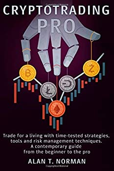 CRYPTOTRADING PRO  Trade for a Living with Time-tested Strategies Tools and Risk Management Techniques Contemporary Guide from the Beginner to the Pro