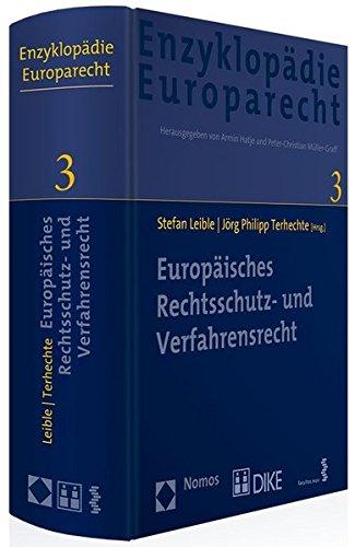 Europäisches Rechtsschutz- und Verfahrensrecht (Enzykopädie Europarecht)