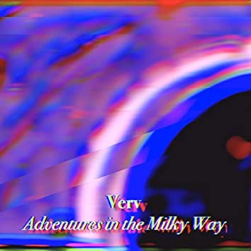 Adventures in the Milky Way