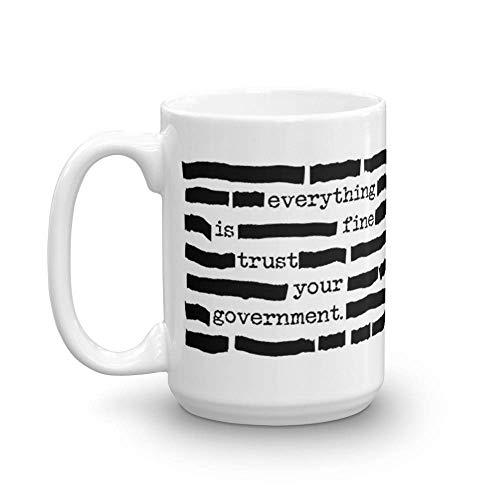 Todo está bien, confíe en su gobierno: regalo divertido de documentos redactados clasificados para los amantes de la teoría de la conspiración. Tazas de cerámica brillante de 11 oz de regalo