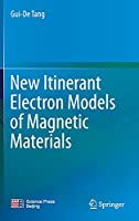 New Itinerant Electron Models of Magnetic Materials