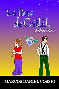 LA ROSA DE CRISTAL  HERIDAS  Spanish Edition