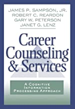 Career Counseling and Services: A Cognitive Information Processing Approach (Graduate Career Counseling)