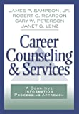 Career Counseling and Services: A Cognitive Information Processing Approach - Jr. Sampson