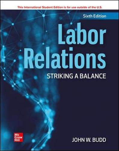 Compare Textbook Prices for Labor Relations: Striking a Balance 6 Edition ISBN 9781260571332 by Budd, John