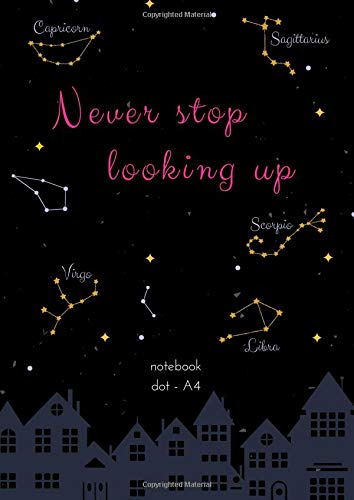 Dot Notebook A4: Night Zodiac Stars Design, Inspiration Quote, Softcover, Dotted Grid, Numbered Page, Large, Letter Size,  Journal (Journal Notebook Dots, Band 13)