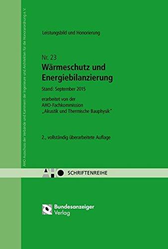 Wärmeschutz und Energiebilanzierung – Leistungsbild und Honorierung: AHO Heft 23 (Schriftenreihe des AHO)