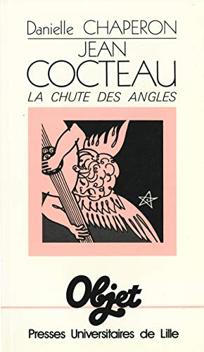 Jean Cocteau. La chute des angles (French Edition)