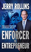 Enforcer to Entrepreneur: Achieving Hockey Stick Growth in Life, Business, and Sports