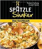 Das Spätzle-Shaker-Kochbuch ( 23. Juli 2012 )