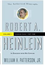 Robert A. Heinlein: In Dialogue with His Century, Volume 1: Learning Curve (1907-1948)