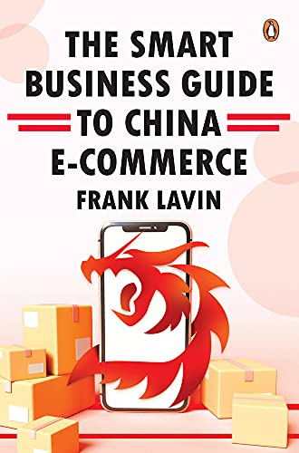 Compare Textbook Prices for The Smart Business Guide to China E-Commerce  ISBN 9789814954655 by Lavin, Frank