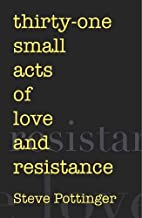 thirty-one small acts of love and resistance