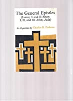 The General Epistles: An Exposition 0664247245 Book Cover