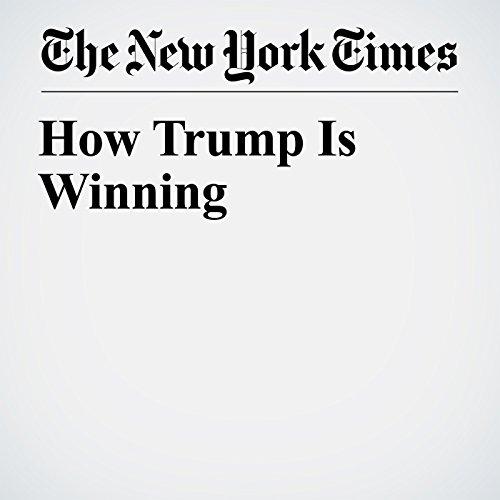How Trump Is Winning copertina